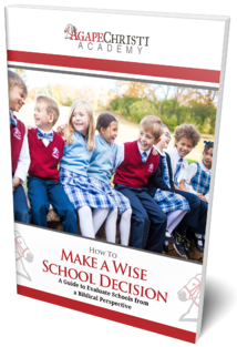 How To Make A Wise School Decision: A Guide To Evaluate Schools from A Biblical Perspective